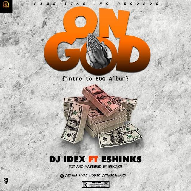 [MUSIC]DJ IDEX FT ESHINKS-ON GOD