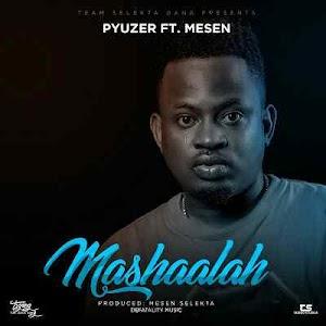 Download Mp3 | Pyuzer ft Mesen Selekta - Mashallah