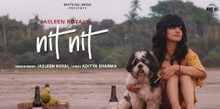Nit Nit Song Lyrics - Jasleen Royal