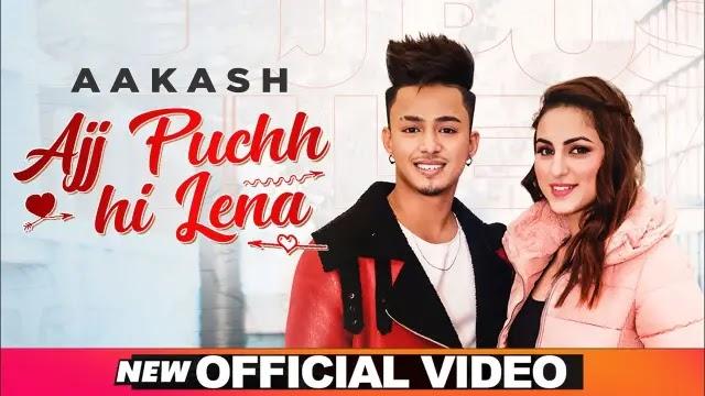 Ajj Puchh Hi Lena Lyrics - Aakash