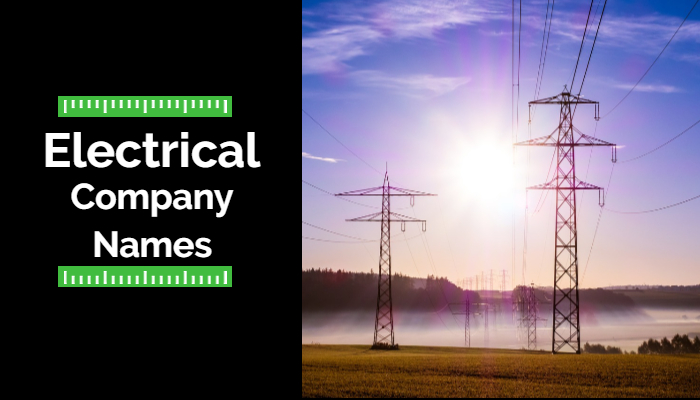 Electrical Company Names: 600+ Electrical Business Name Ideas