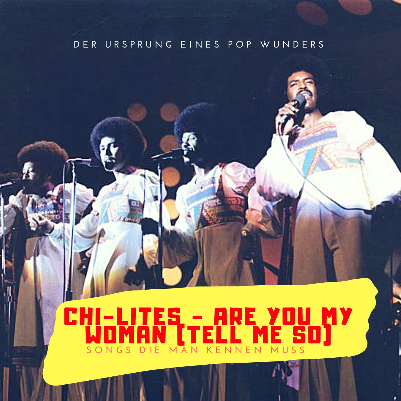 Der Ursprung eines Pop Wunders | Chi-Lites - Are You My Woman (Tell Me So) | Songs die man kennen muss