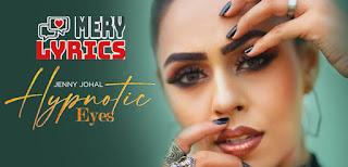 Hypnotic Eyes Lyrics By Jenny Johal