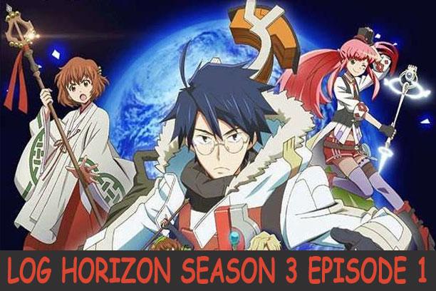Log Horizon Season 3 Episode 1