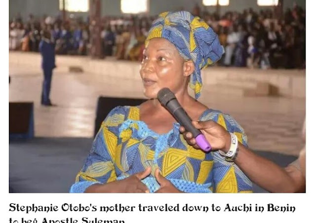 Why I begged Apostle Suleman – Stephanie Otobo's Mother Reveals Details