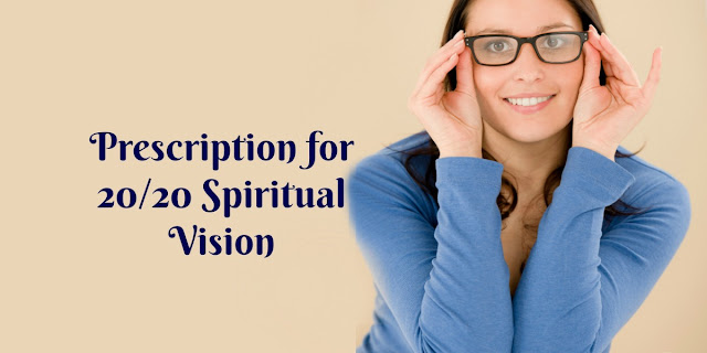 5 Ways to Improve Our Spiritual Vision