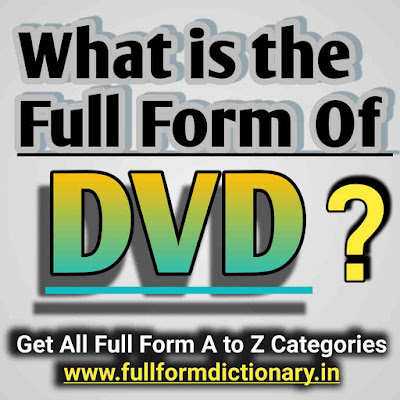 What is The Full Form of DVD? Full, Form, Of, Dvd, Full form of dvd, Full form of dvd in computer, Full form of dvd and cd, Full form of dvd rom