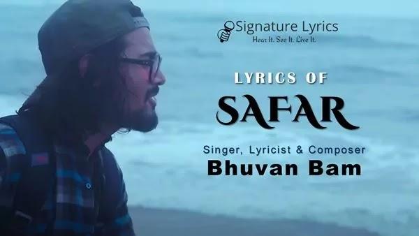SAFAR LYRICS - BHUVAN BAM SONG LYRICS