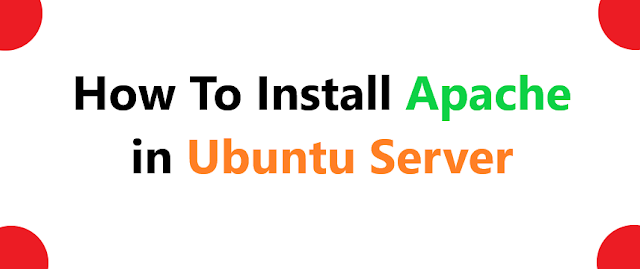 How To Install Apache in Ubuntu Server