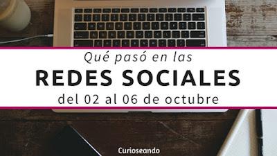que-paso-en-redes-sociales-del-02-al-06-octubre