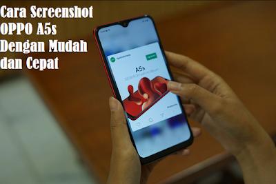Cara Screenshot OPPO A5s Dengan Mudah dan Cepat
