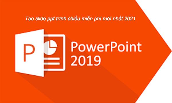 Tải PowerPoint 2019 - Tạo slide ppt trình chiếu miễn phí mới nhất a