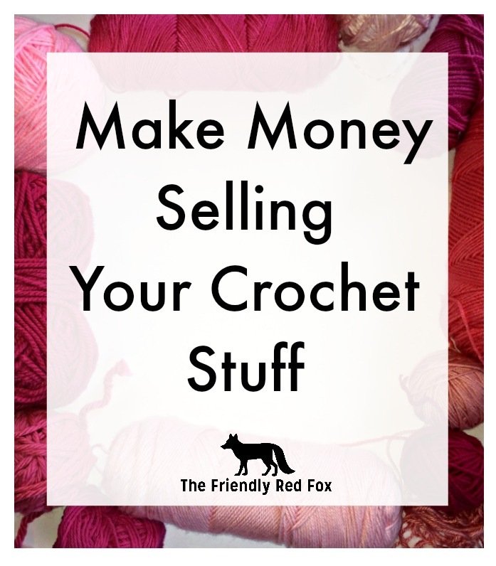 How to sell crochet projects thefriendlyredfox save m4hsunfo