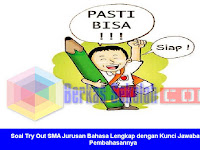 Soal Try Out SMA Jurusan Bahasa Lengkap dengan Kunci Jawaban dan Pembahasannya