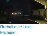 https://sciencythoughts.blogspot.com/2019/05/fireball-over-lake-michigan.html
