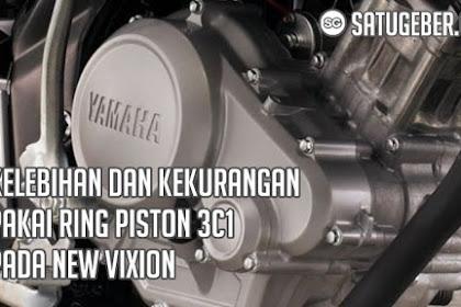 Kelebihan dan Kekurangan Pakai Ring Piston 3C1 pada New Vixion