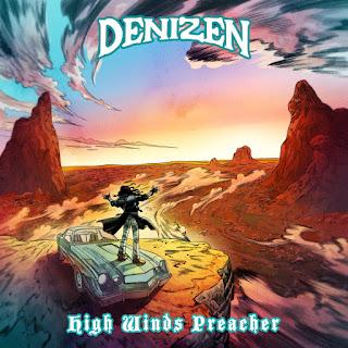 "Denizen - ""High Winds Preacher"" - 2019, Fuzz / Stoner Metal / Heavy Rock"