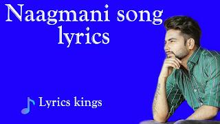 Naagmani song lyrics in Punjabi | Naagmani song lyrics | Naagmani song lyrics Download