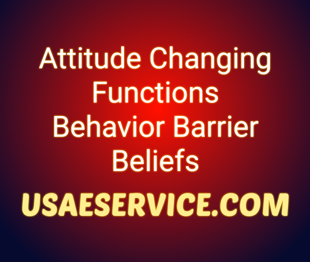 Attitude Changing Functions Behavior Barrier Beliefs Study Notes