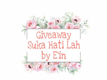 GIVEAWAY SUKA HATI LAH BY E'IN