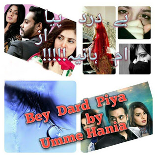 Bey Dard Piya (Novel Complete) By Umme Hania Pdf Download