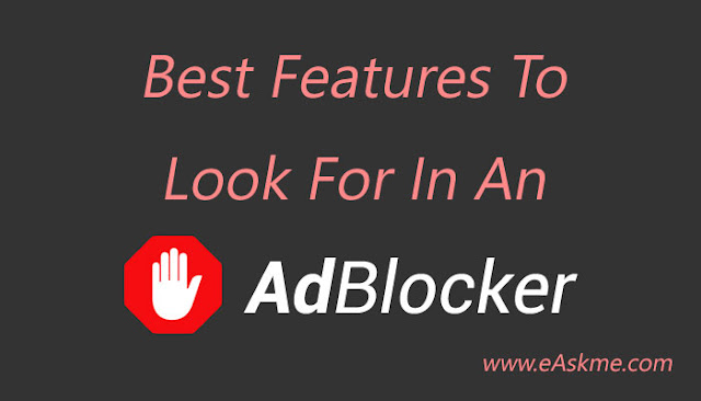 Best Features To Look For In An Adblocker: eAskme