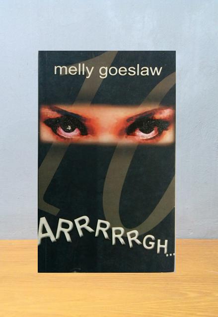 ARRRRRGH...,  Melly Goeslow