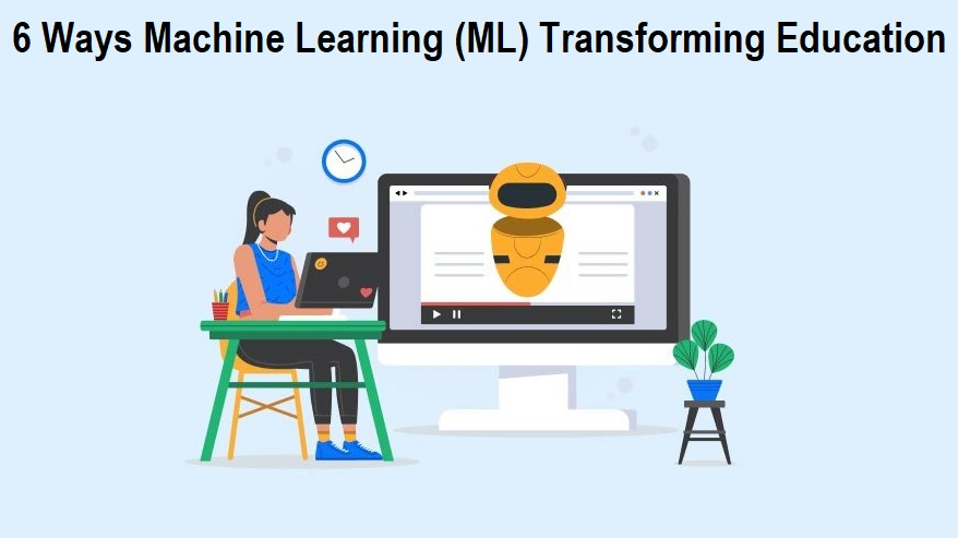 Machine Learning Transforming Education