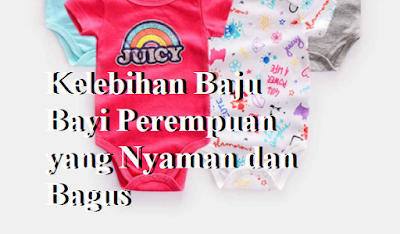 Kelebihan Baju Bayi Perempuan yang Nyaman dan Bagus