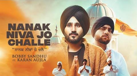 Nanak Niva Jo Challe Lyrics   Karan Ajula   Bobby Sandhu   Latest Punjabi Song   New Song 2020