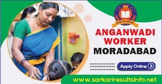 UP Aganwadi Worker, Helper Moradabad District