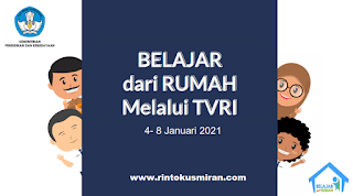 PANDUAN BELAJAR DARI RUMAH DI TVRI MINGGU PERTAMA  4 - 8  JANUARI 2021