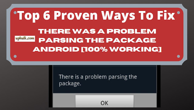 There Was a Problem Parsing The Package Android