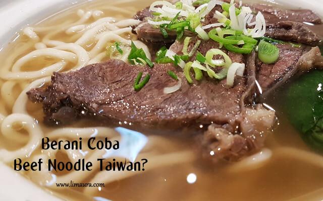 Berani Coba Beef Noodle Taiwan?