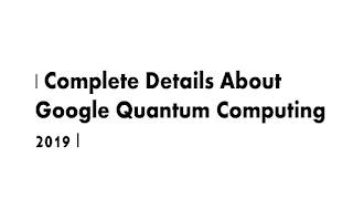 Google Quantum Supremacy Details