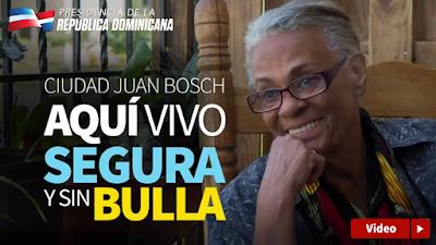 Vídeo: Ciudad Juan Bosch: Aquí vivo segura y sin bulla