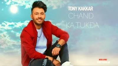 Chand Ka Tukda Lyrics | Tony Kakkar