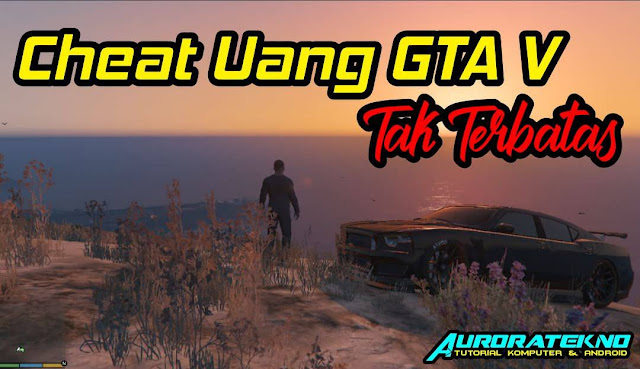 Cheat GTA 5 Uang Tak Terbatas Auto Kaya Raya Dalam Sekejap