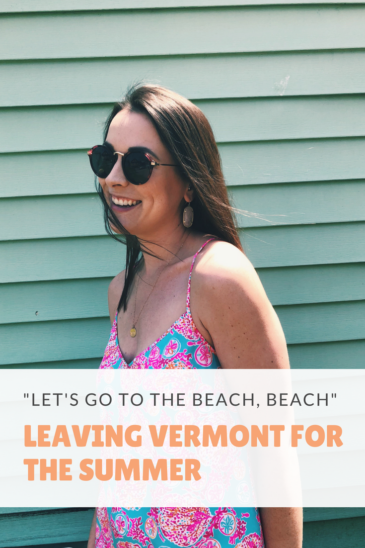 leaving vermont for the summer let's go to the beach