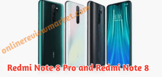 Redmi Note 8 Pro and Redmi Note 8 Price Specification and Full Phone Review onlinereviewmarket.com
