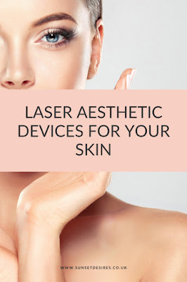 https://www.sunsetdesires.co.uk/2020/03/laser-aesthetic-devices-for-your-skin.html