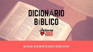 Acaia Significado Bíblico?