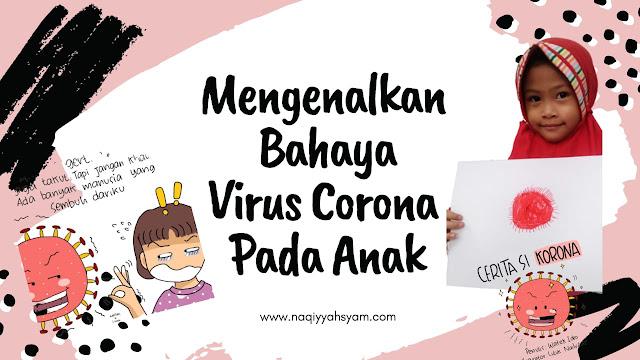 Mengenalkan Bahaya Virus Corona Pada Anak