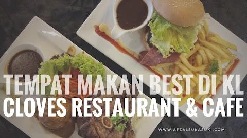 Tempat Makan Best Di KL : Cloves Restaurant & Cafe