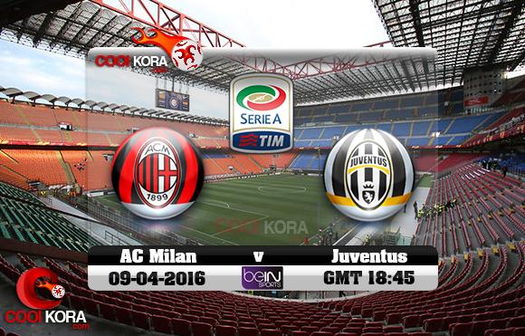 مشاهدة مباراة ميلان ويوفنتوس اليوم 9-4-2016 في الدوري الإيطالي