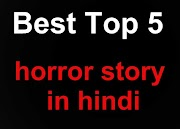 Best Top 5 horror story in hindi