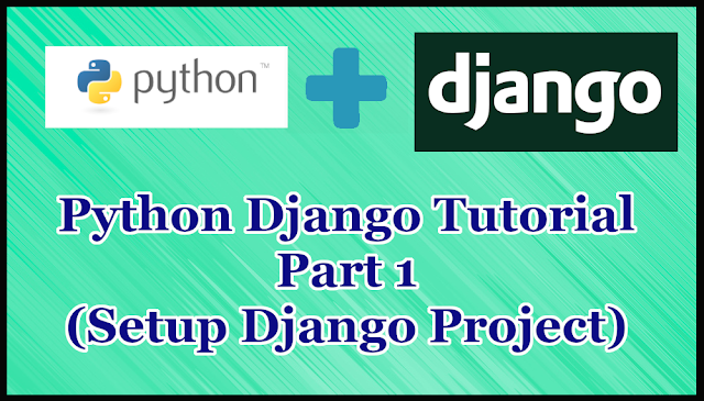 Python Django Tutorial Part 1 | Setup Django Project