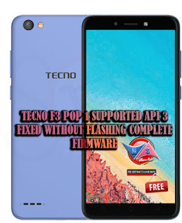 TECNO F3 POP 1 SUPPORTED API 3 FIXED WITHOUT FLASHING