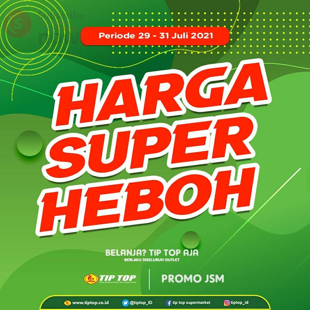 Promo JSM TIP TOP Weekend Terbaru 30 Juli - 1 Agustus 2021