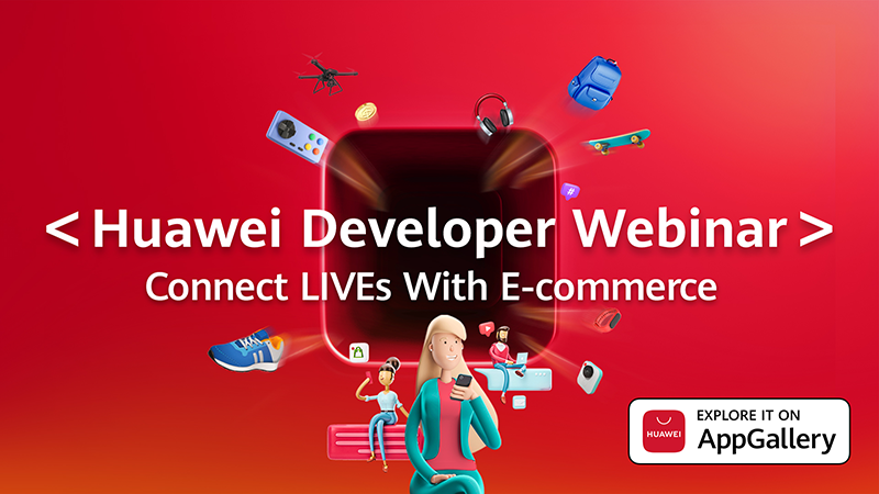 Huawei is set to introduce new live E-Commerce Solution at Huawei Developer Day